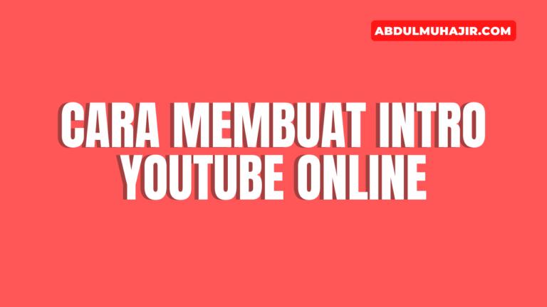 Cara Membuat Intro YouTube Secara Online dan Android