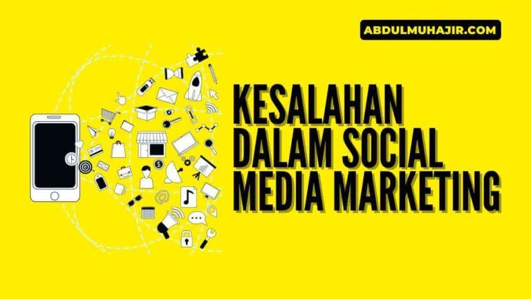 Kesalahan Dalam Social Media Marketing yang Sering Terjadi
