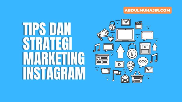 12 Tips dan Strategi Marketing Instagram Untuk Bisnis Online