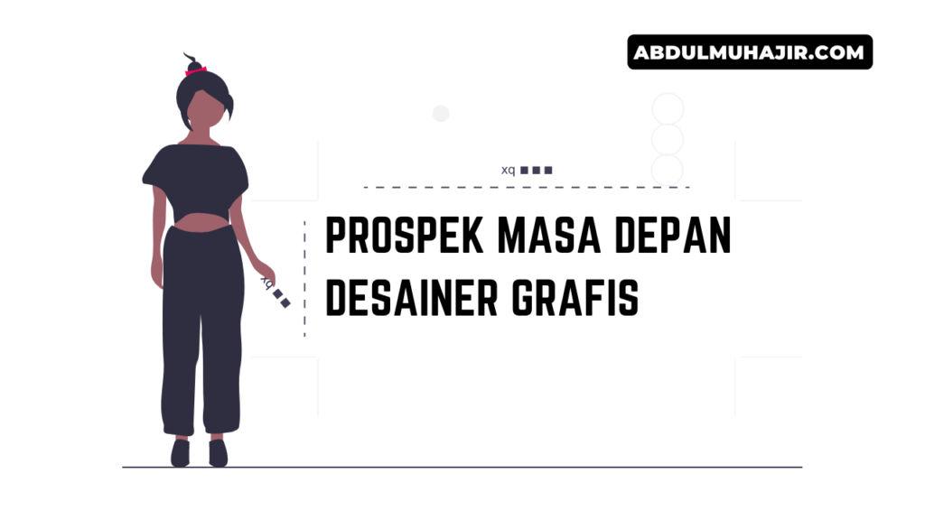 Prospek Masa Depan Desainer Grafis