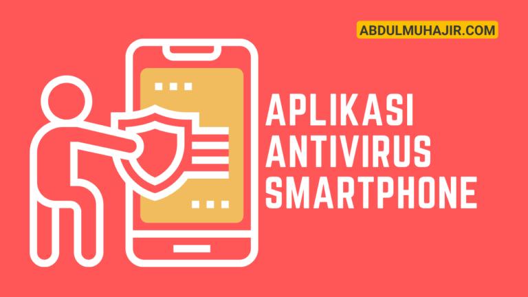 aplikasi antivirus untuk Smartphone
