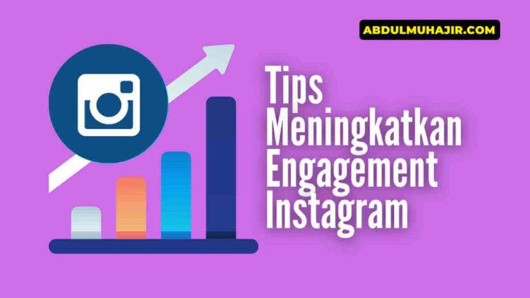 Tips Meningkatkan Engagement Instagram
