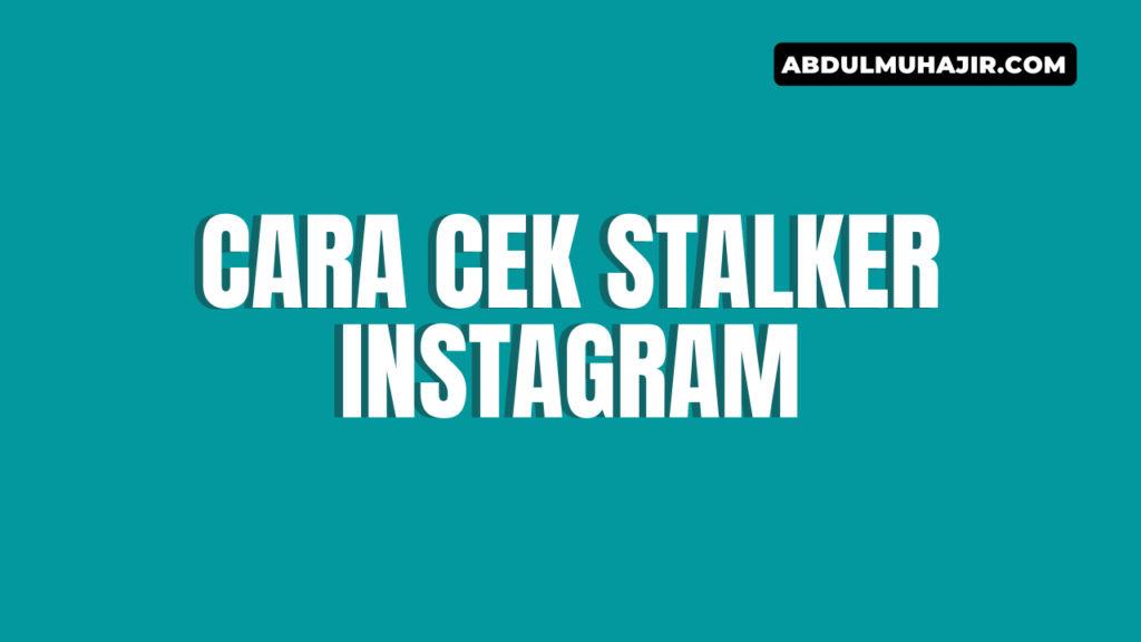 Cara Cek stalker Instagram