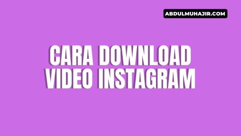 Cara Download Video Instagram di Android dan PC