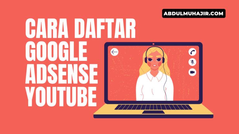 Cara Daftar Google Adsense Untuk Channel Youtube
