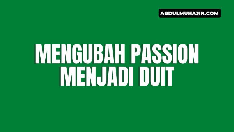 Mengubah Passion Menjadi Duit, Mengapa Tidak?