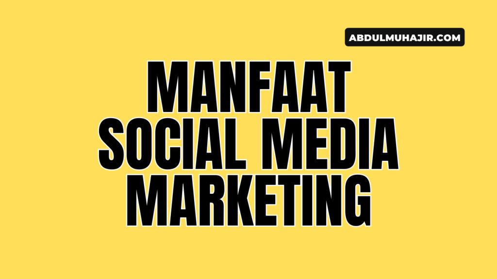 manfaat social media marketing