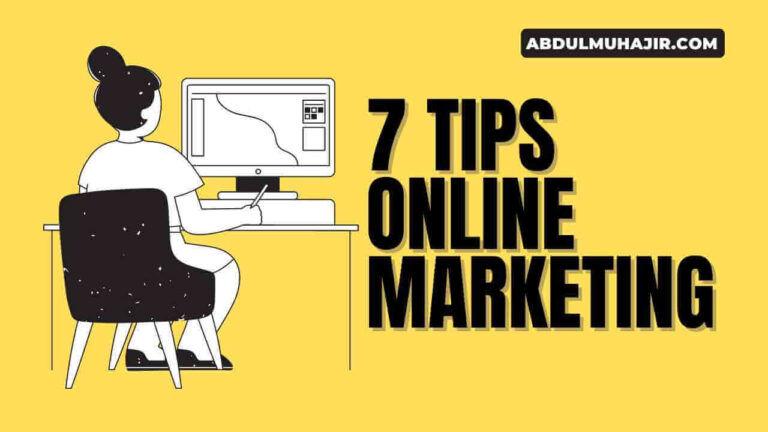 7 Tips Meningkatkan Penjualan dengan Online Marketing