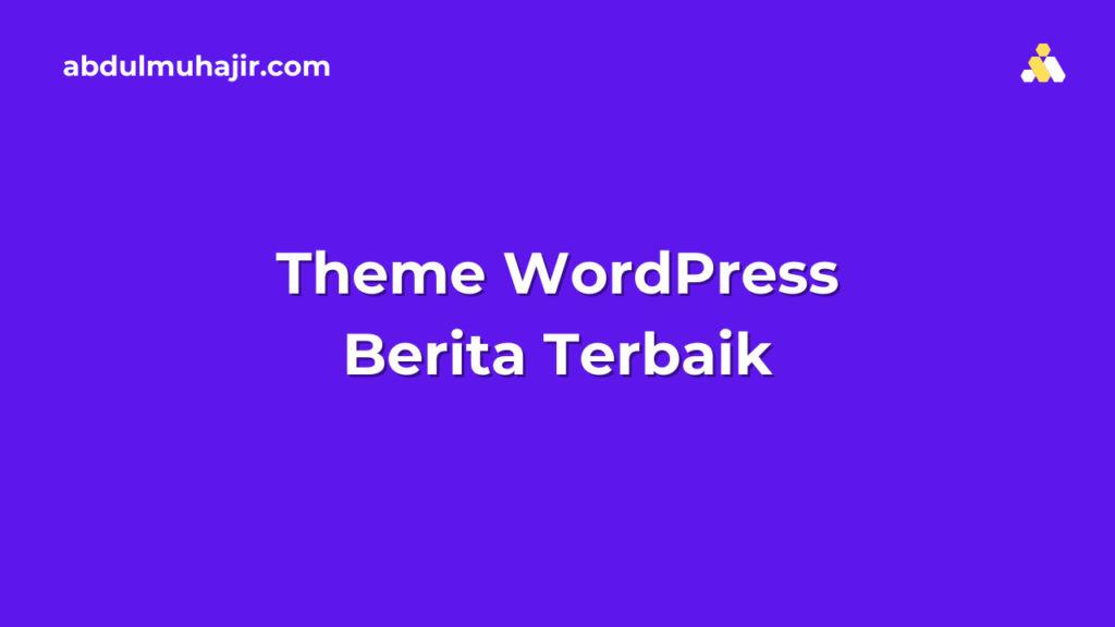Theme WordPress Berita Terbaik
