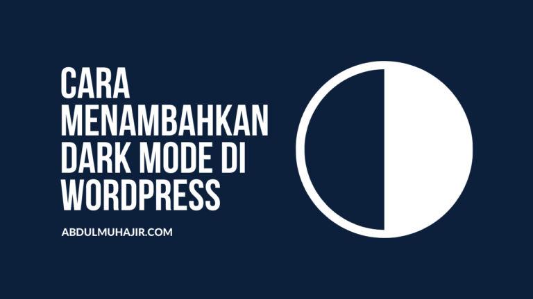 Cara Menambahkan Dark Mode di WordPress dengan Mudah