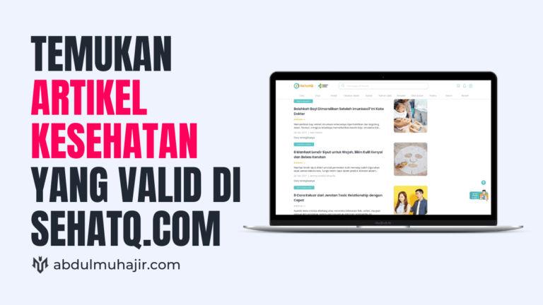 SehatQ.com, Platform Informasi Kesehatan yang Valid dan Kredibel