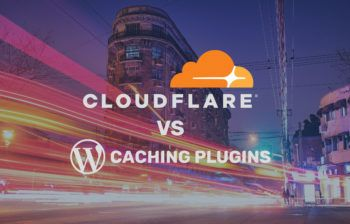 Cloudflare vs WordPress Caching Plugins – Why we use Cloudflare over anything
