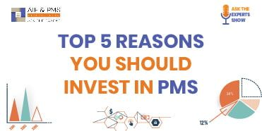 Top 5 Reasons You Should Invest in PMS - Aif & Pms Experts India