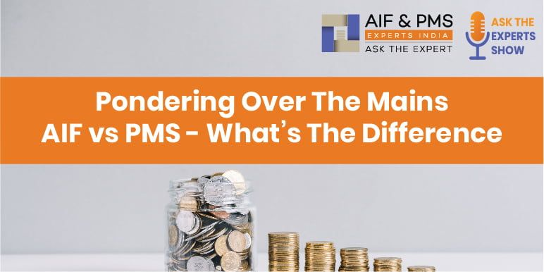 Pondering Over The Mains: AIF vs PMS - What's The Difference