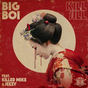 big-boi-kill-jill-song-1492785410-compressed