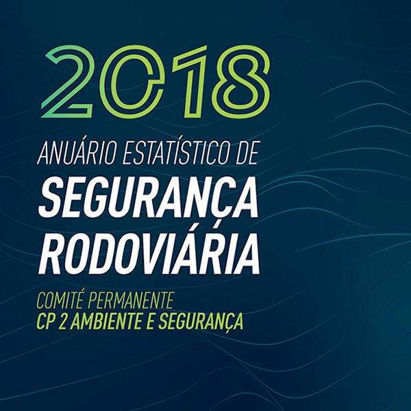 Anuário Estatístico de Segurança Rodoviária - 2018