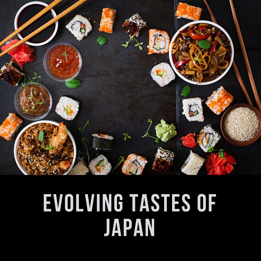 Evolving Tastes of Japan