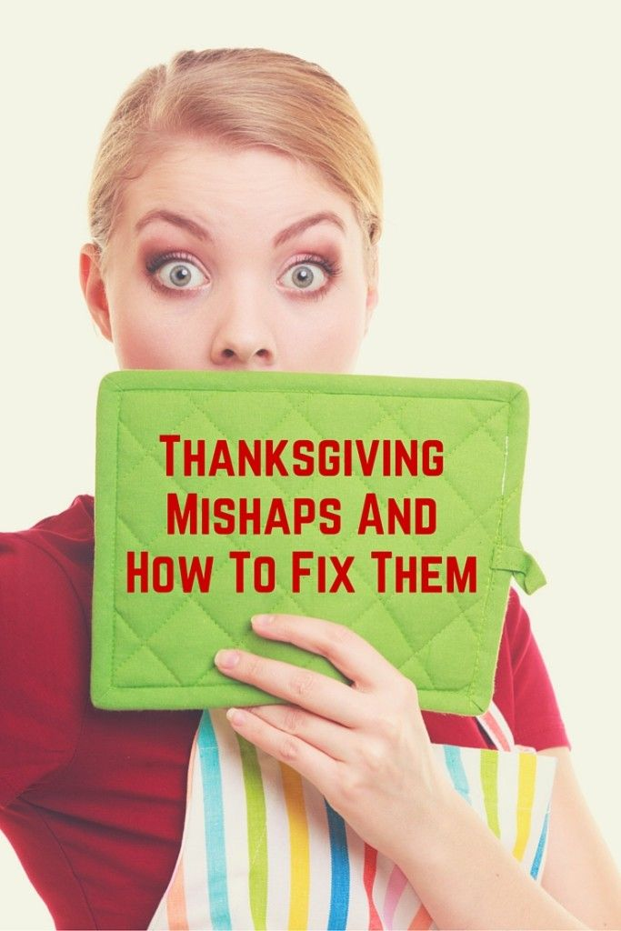 Thanksgiving Mishaps And How To Fix Them(2)