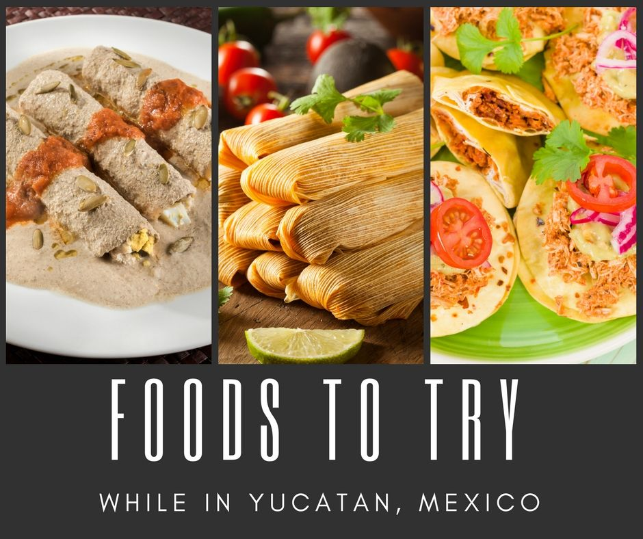 Foods to Try While in Yucatan, Mexico