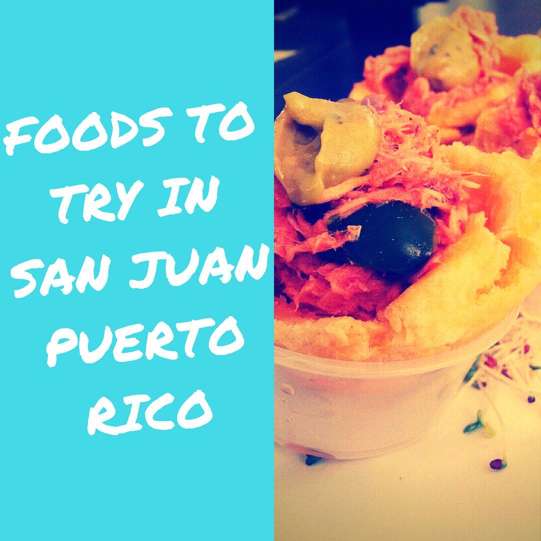 Foods To Try In San Juan Puerto Rico