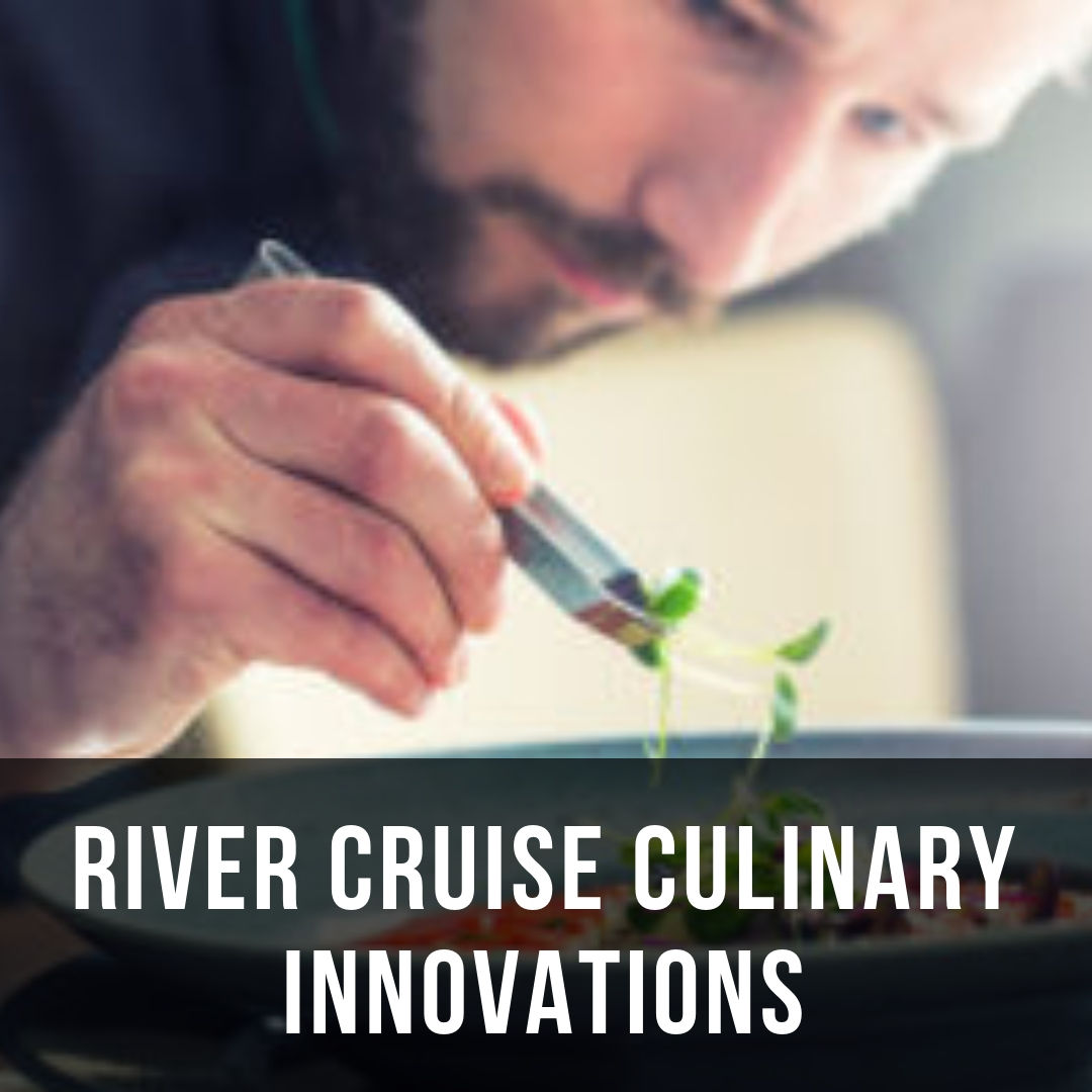 River Cruise Culinary Innovations