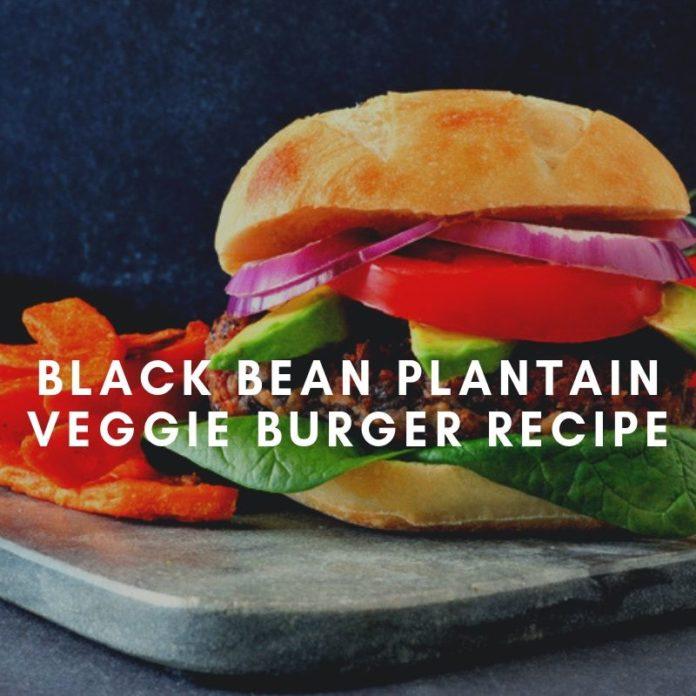 Black Bean Plantain Veggie Burger Recipe