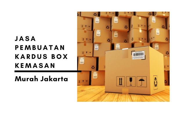 Jasa Pembuatan Kardus Box Kemasan Murah Jakarta