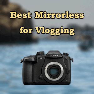 7 Best Vlogging Mirrorless Cameras Intro