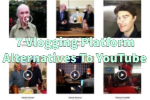 7 vlogging platforms that are alternatives to Youtube Intro