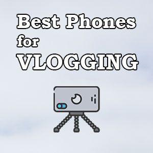 best smartphones for vlogging on youtube
