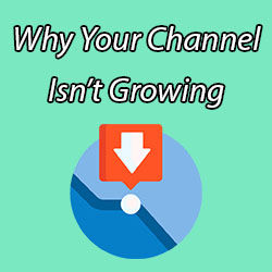 why my channel is not growing