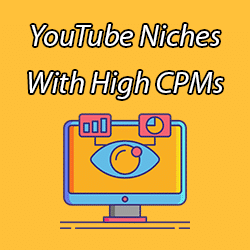 YouTube Niches With High CPM