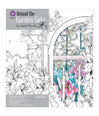 Behind The Garden Gate Coloring Book