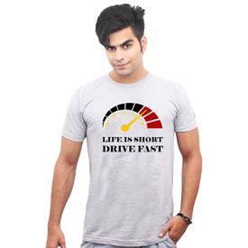 Jazzmyride Round Neck Half Sleeve T-Shirt-Life Is Short Drive Fast - Grey