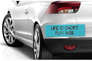 Speedwav Quirky Car Bumper Sticker-LIFE IS SHORT PLAY NUDE