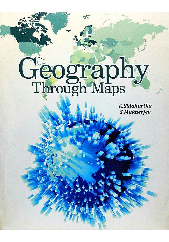 Geography Through Maps Geography Through Maps By K Siddhartha   S Mukherjee english Buy