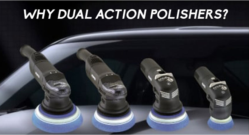 Why Dual Action Polisher??