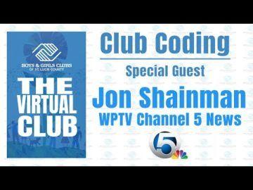 The Virtual Club - Club Coding with Jon Shainmanof WPTV/Fox29 News