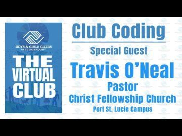 The Virtual Club - Club Coding with Pastor Travis Oneal of Christ Fellowship Church, PSL