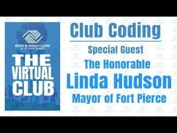 The Virtual Club - Club Coding with Mayor Linda Hudson of Fort Pierce
