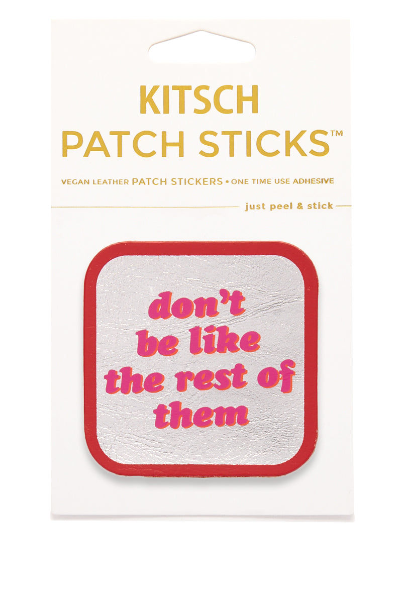 KITSCH Don't Be Like The Rest Of Them Patch Stick Accessories | Don't Be Like The Rest Of Them Patch Stick