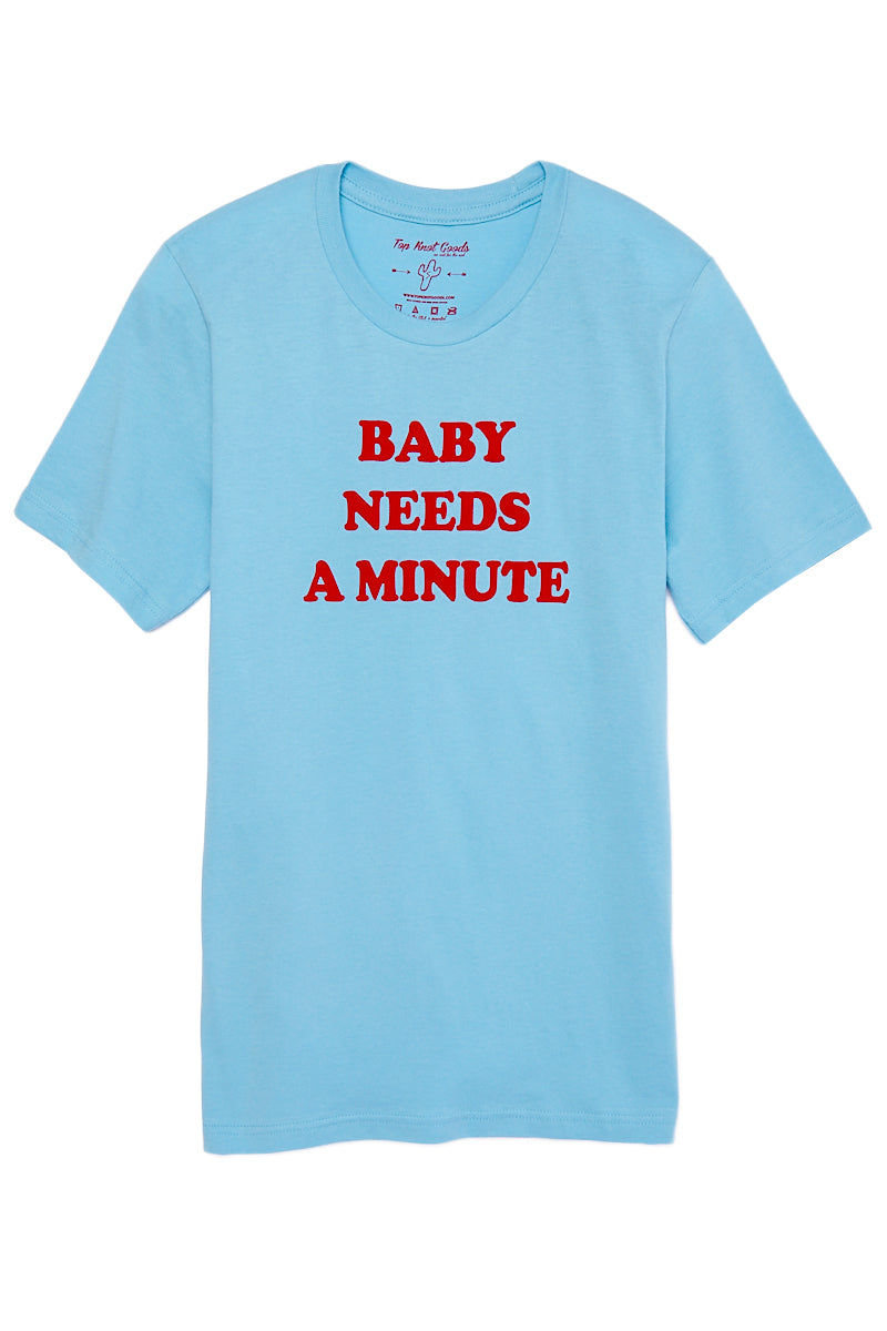 TOP KNOT GOODS Baby Needs A Minute Tee Top | Baby Blue| Top Knot Goods Baby Needs A Minute Tee