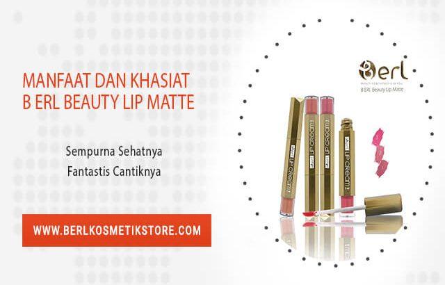 Manfaat dan Khasiat B ERL Beauty Lip Matte
