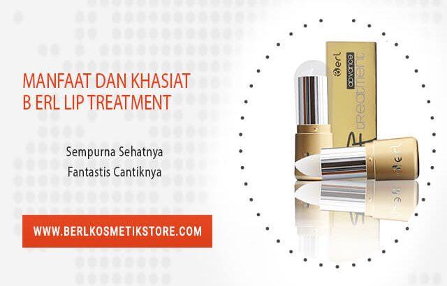 Manfaat dan Khasiat B ERL Lip Treatment