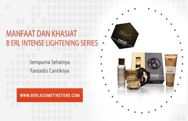Manfaat dan Khasiat B ERL Intense Lightening Series