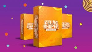 Kelas Shopee - Cara Mudah Jualan Online di Shopee