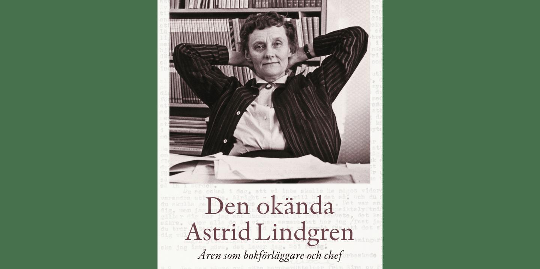 Omslag Den okända Astrid Lindgren