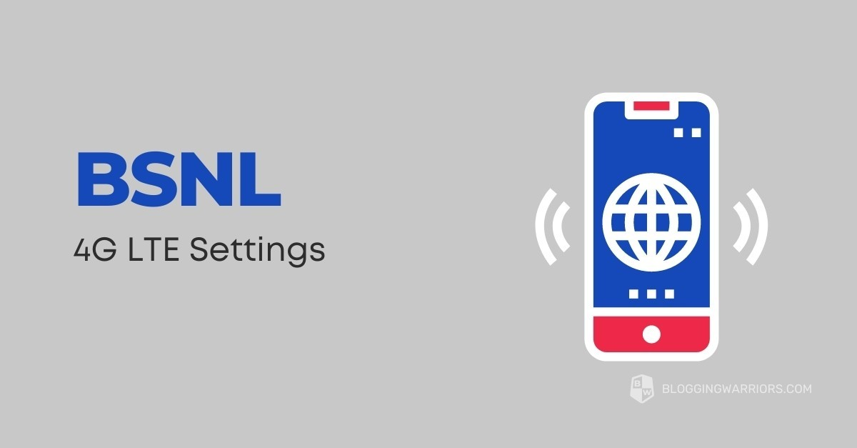 BSNL 4G LTE Settings of 2021 India
