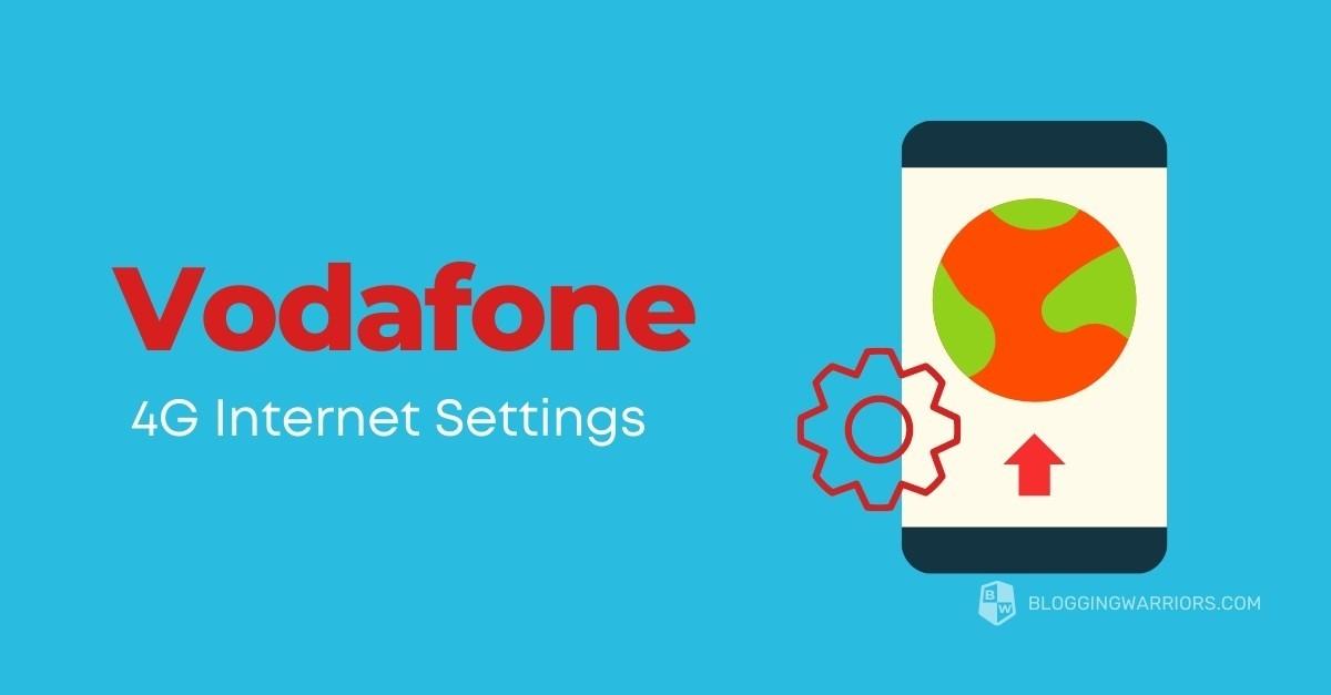 Vodafone 4G internet settings 2021