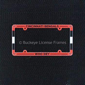 Cincinnati Bengals Full Color Plastic License Plate Frame-WHO DEY